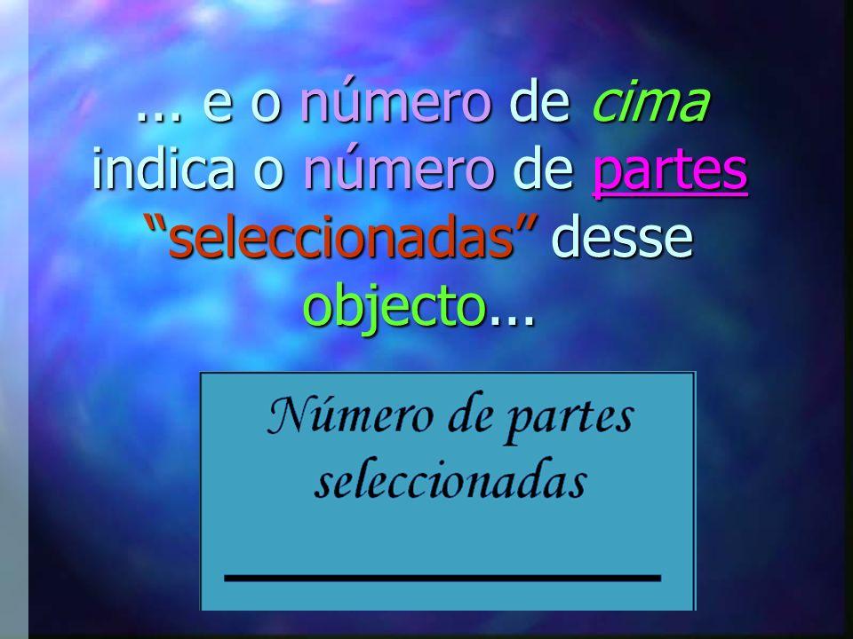 Já sabes o que é uma Fracção!!! Recorda que numa fracção, o número de baixo indica o número total de partes iguais em que está dividido um objecto...