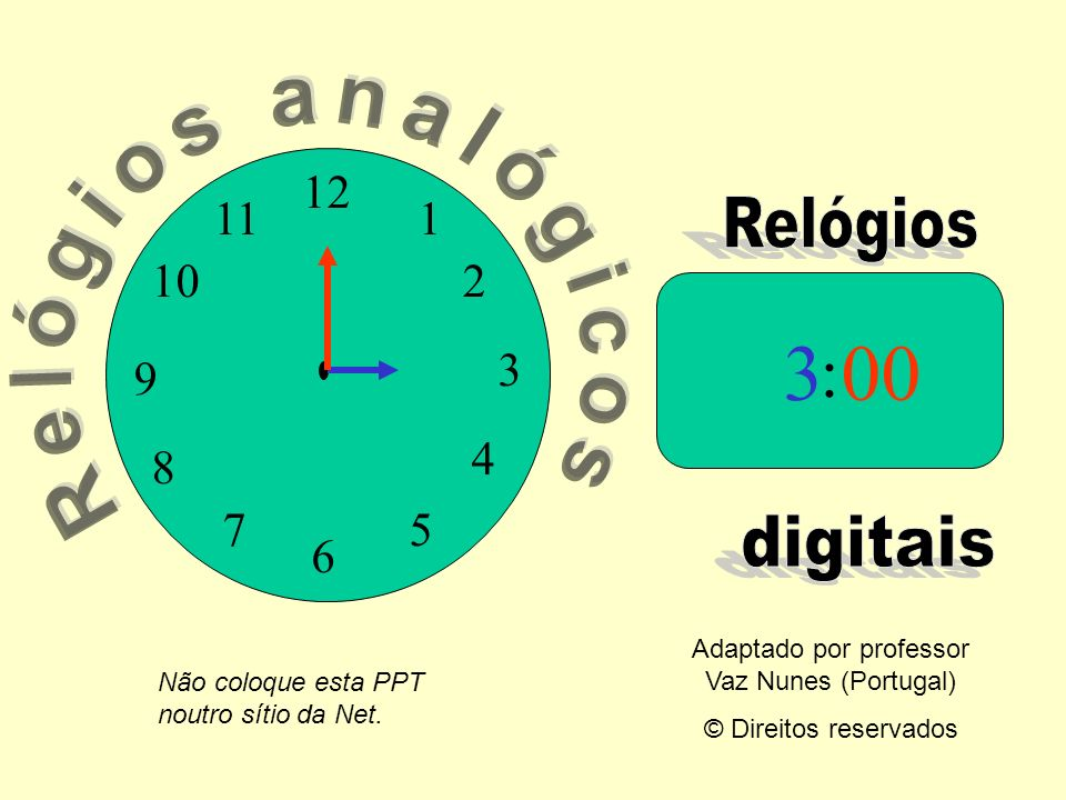 12 9 3 6 1 2 4 57 8 10 11 : 300 Adaptado por professor Vaz Nunes (Portugal) © Direitos reservados Não coloque esta PPT noutro sítio da Net.