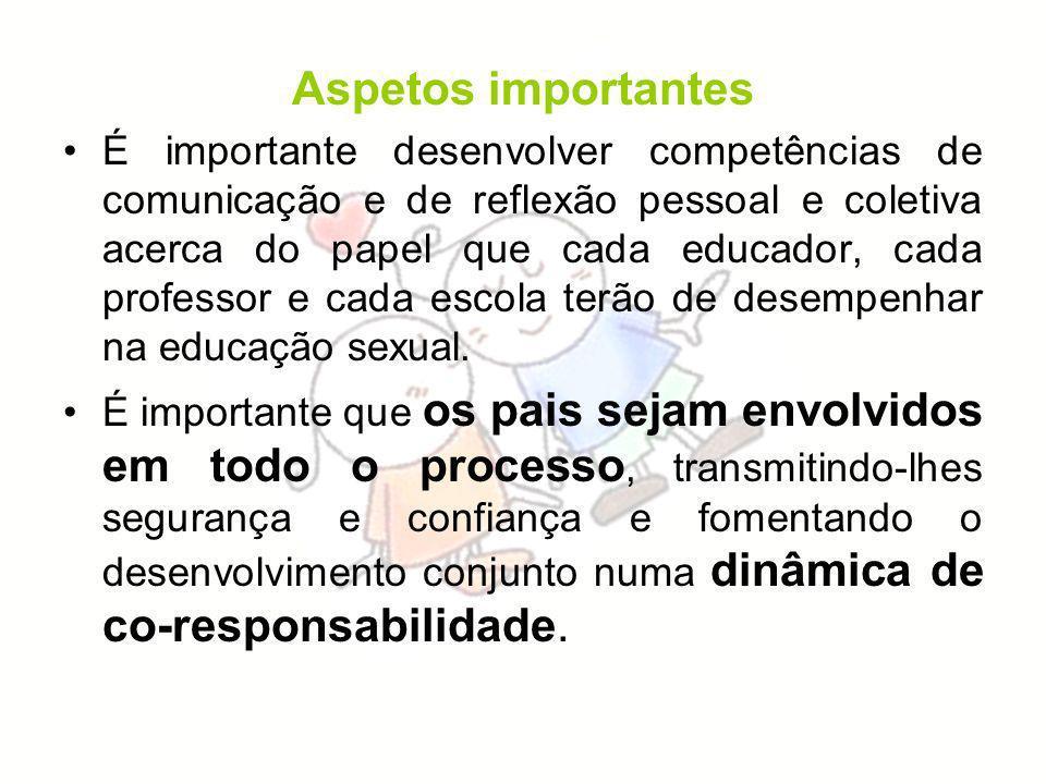 Aspetos importantes É importante desenvolver competências de comunicação e de reflexão pessoal e coletiva acerca do papel que cada educador, cada prof