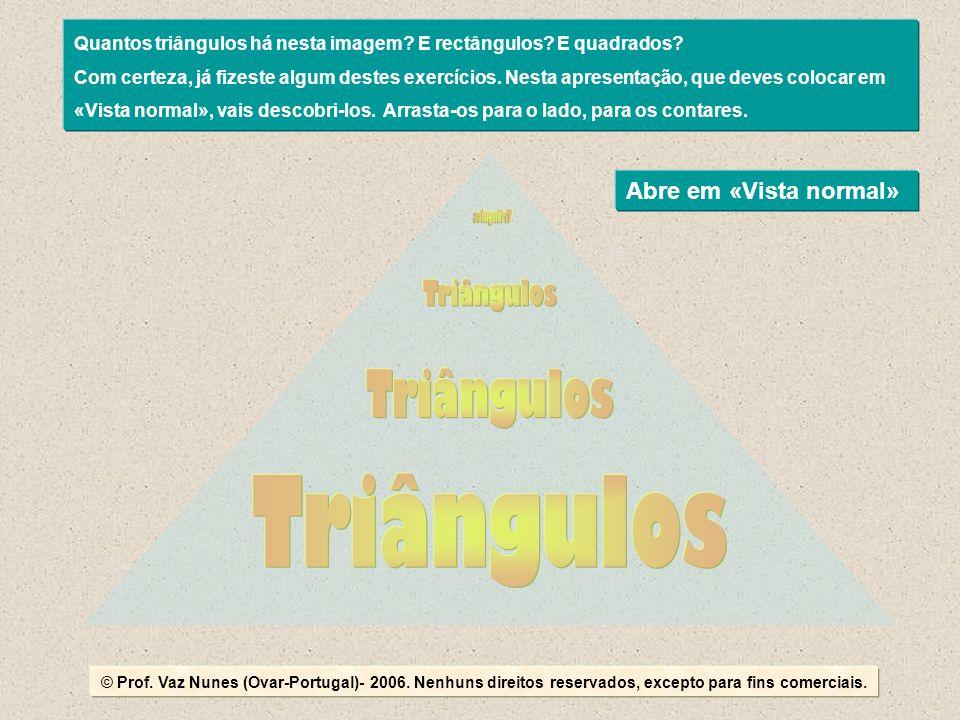 © Prof.Vaz Nunes (Ovar-Portugal)- 2006. Nenhuns direitos reservados, excepto para fins comerciais.