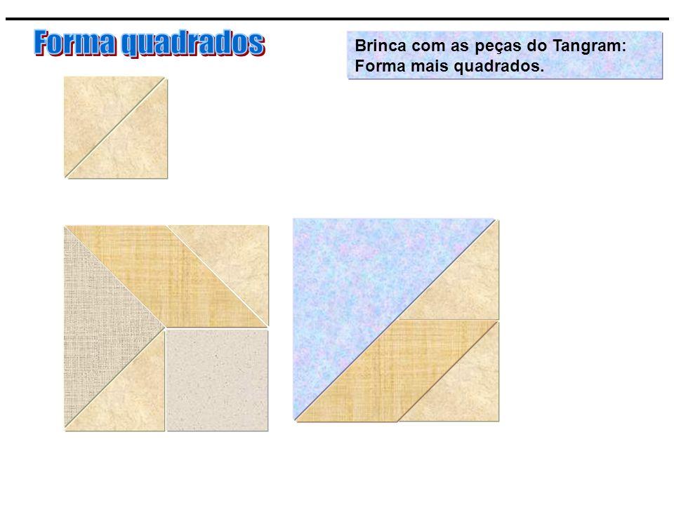 Brinca com as peças do Tangram: Forma mais quadrados.