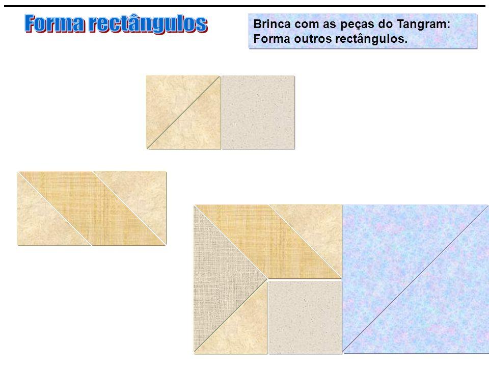 Brinca com as peças do Tangram: Forma outros rectângulos.