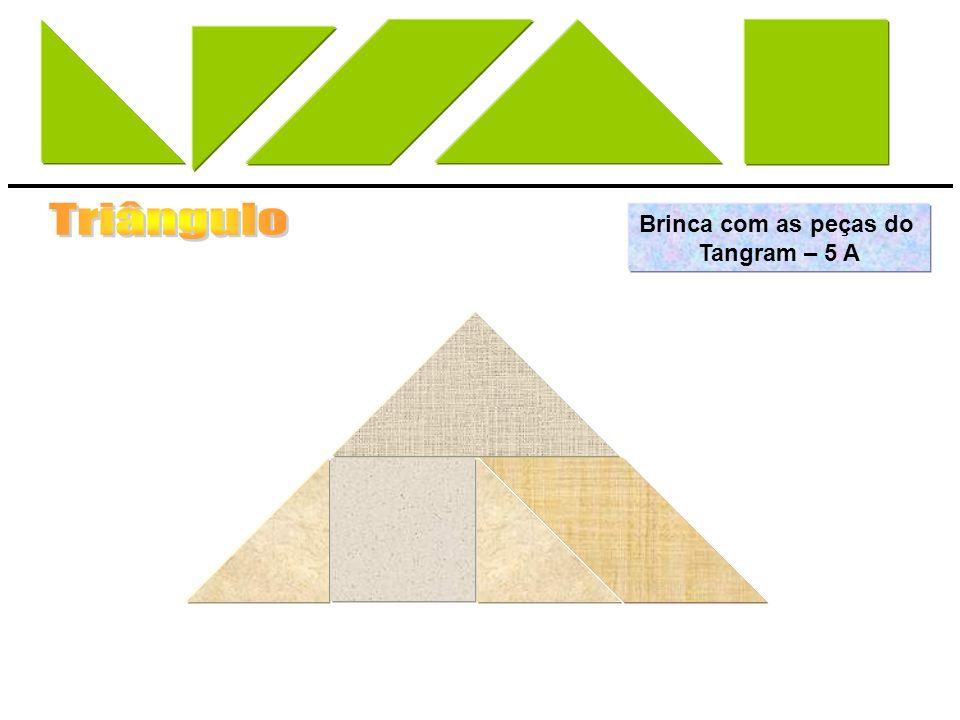 Brinca com as peças do Tangram – 5 A
