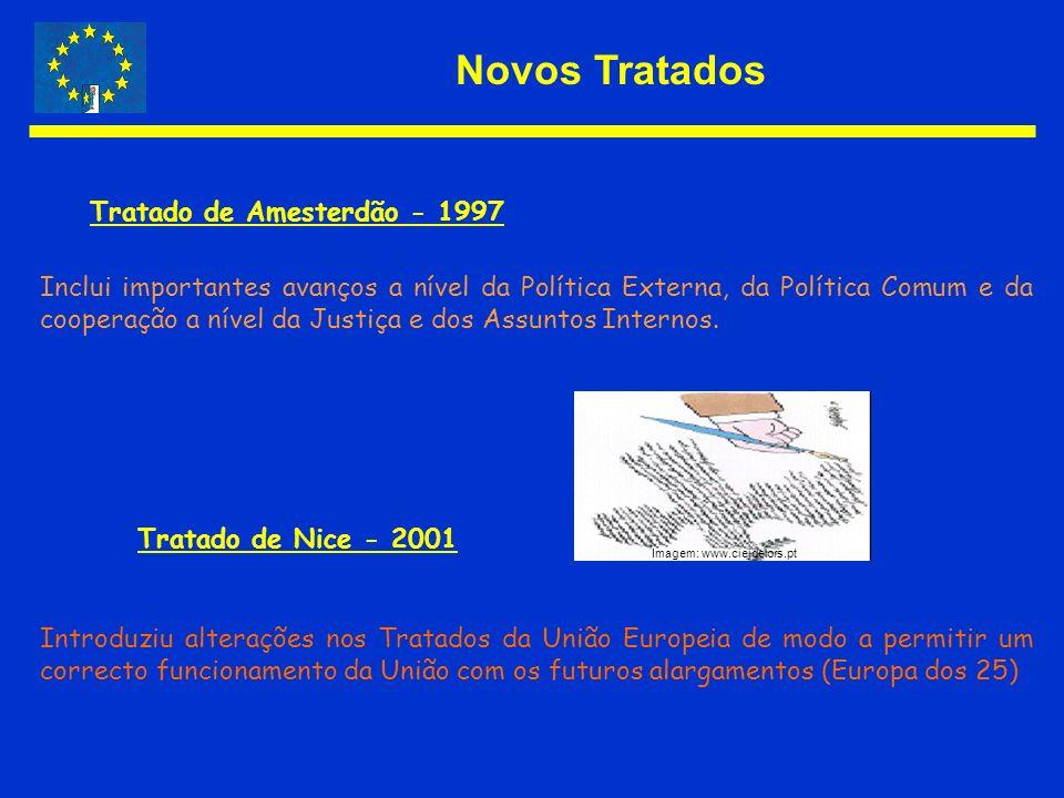 Novos Tratados Inclui importantes avanços a nível da Política Externa, da Política Comum e da cooperação a nível da Justiça e dos Assuntos Internos. T