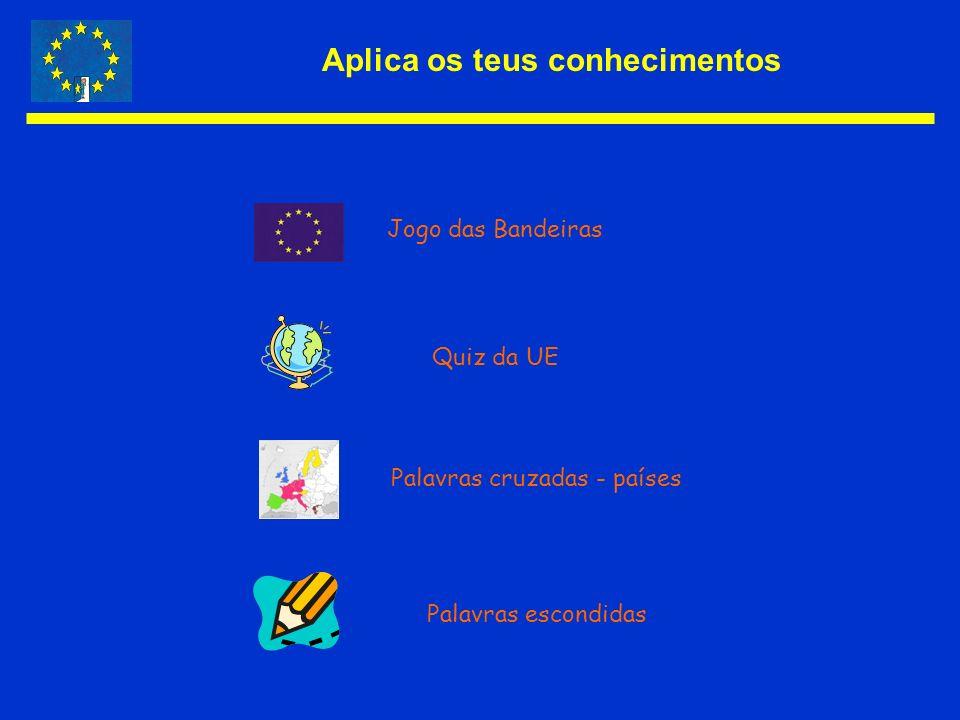 Aplica os teus conhecimentos Jogo das Bandeiras Quiz da UE Palavras cruzadas - países Palavras escondidas