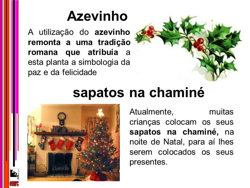 A utilização do azevinho remonta a uma tradição romana que atribuía a esta planta a simbologia da paz e da felicidade Atualmente, muitas crianças colo