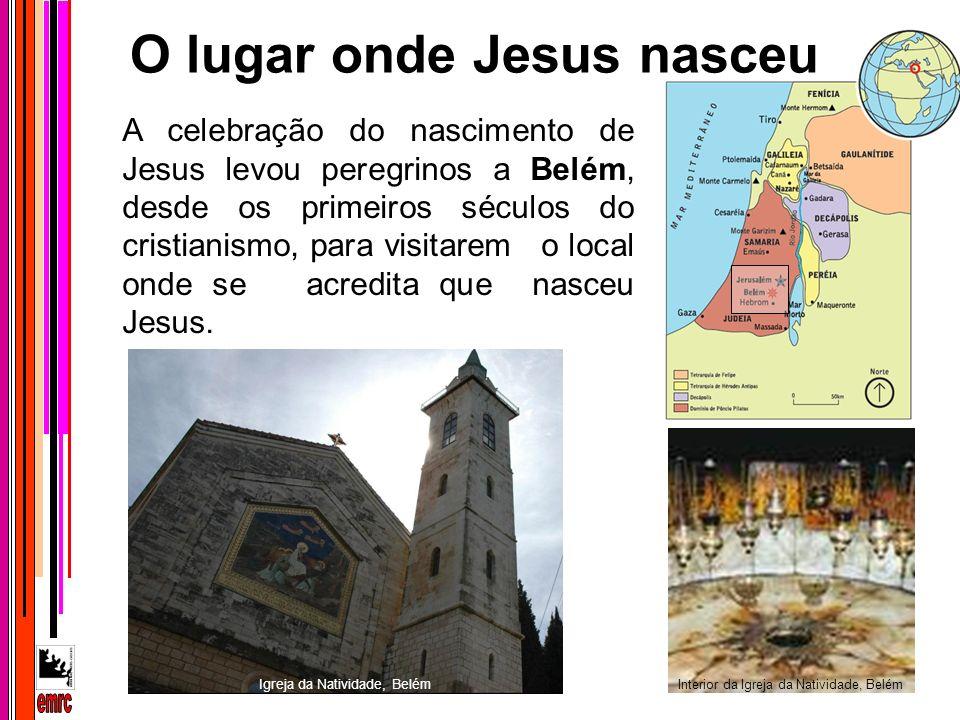 A celebração do nascimento de Jesus levou peregrinos a Belém, desde os primeiros séculos do cristianismo, para visitarem o local onde se acredita que