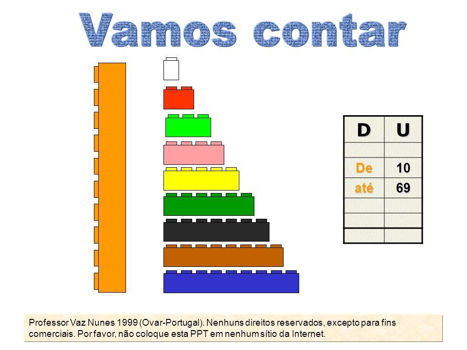 10 11 12 13 14 15 16 17 18 19 10 + 1 10 + 2 10 + 3 10 + 4 10 + 5 10 + 6 10 + 7 10 + 8 10 + 9 dez ou uma dezena