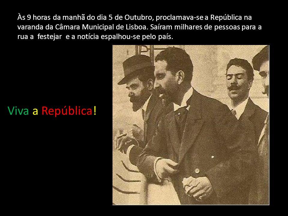 Às 9 horas da manhã do dia 5 de Outubro, proclamava-se a República na varanda da Câmara Municipal de Lisboa. Saíram milhares de pessoas para a rua a f