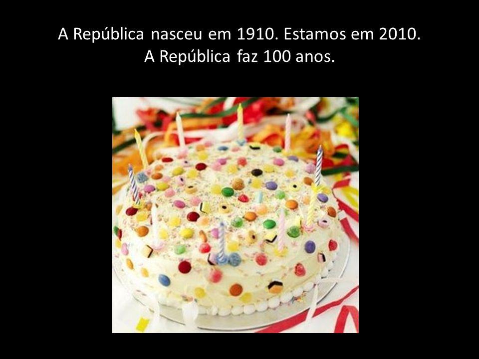 Este bolo tem 10 velas. São precisos 10 bolos para fazer 100. 100 são os anos que a República tem.