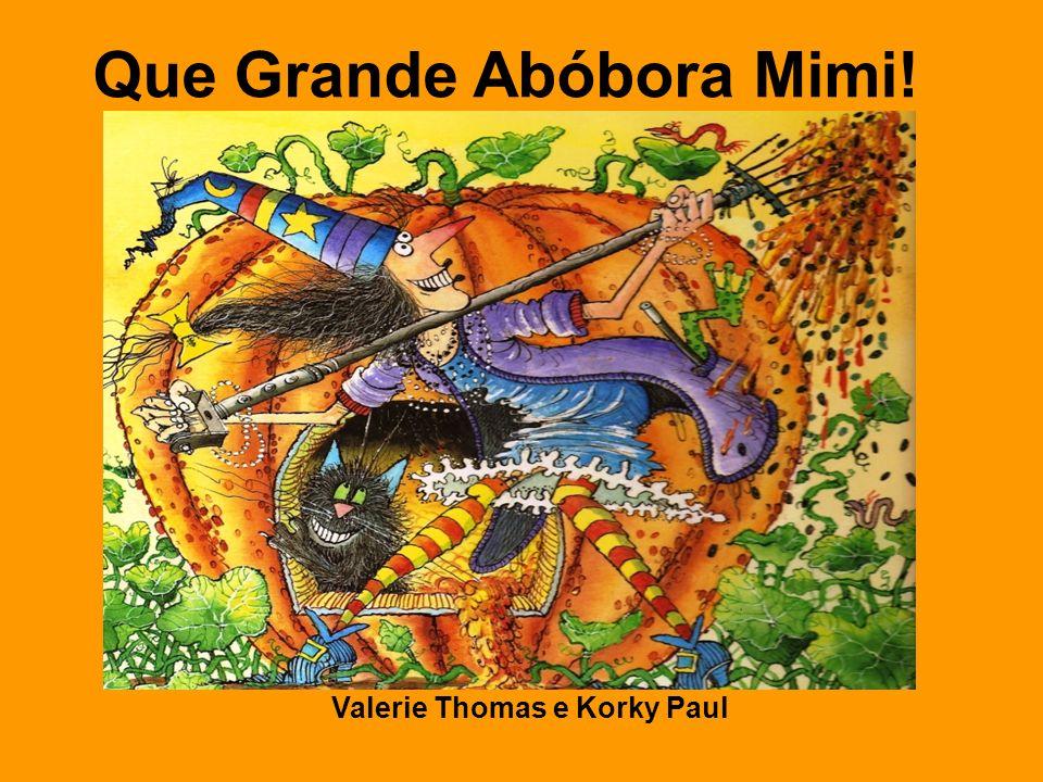 Valerie Thomas e Korky Paul Que Grande Abóbora Mimi!