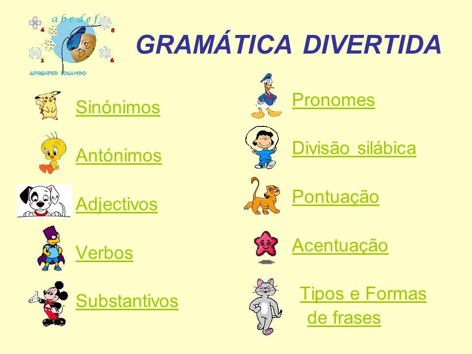 Sinónimos Antónimos Adjectivos Verbos Substantivos Pronomes Divisão silábica Pontuação Acentuação Tipos e Formas de frases
