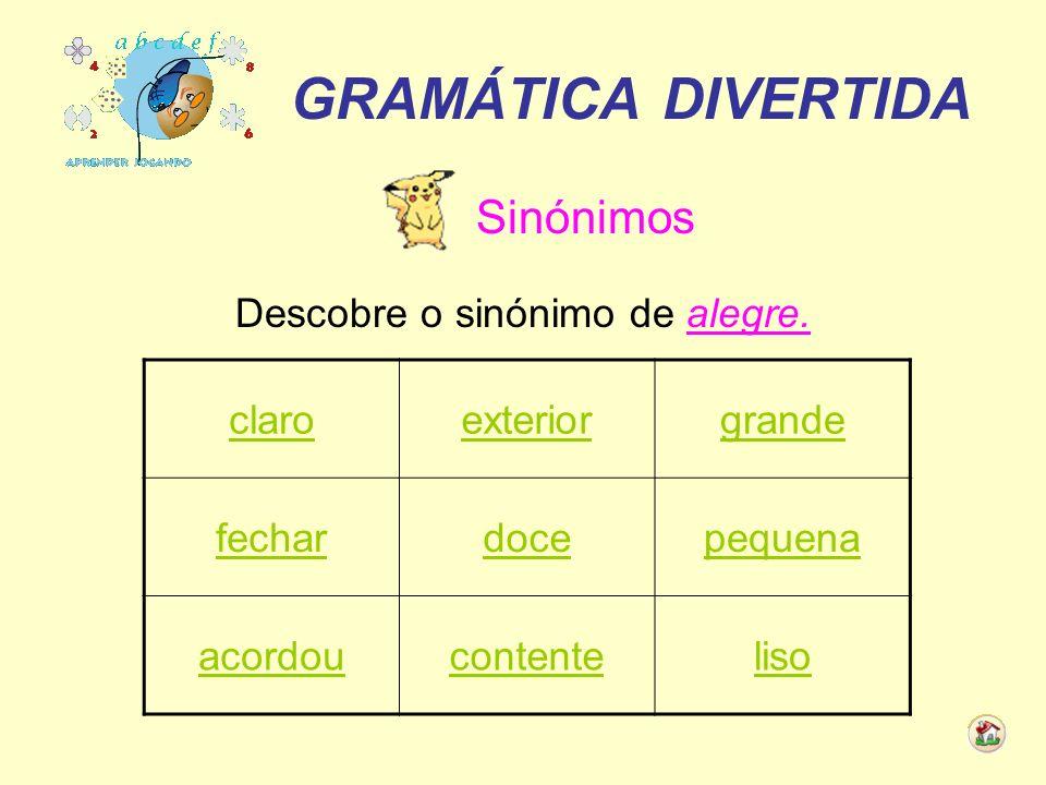 GRAMÁTICA DIVERTIDA Sinónimos Descobre o sinónimo de receio.
