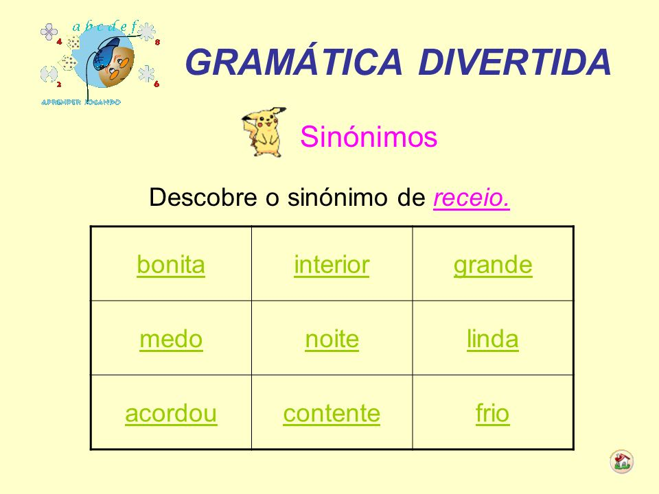 GRAMÁTICA DIVERTIDA Verbos Descobre o infinitivo da forma verbal vai.