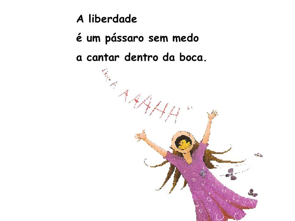 A liberdade é um livro escrito com a tinta de que são feitos os sonhos.