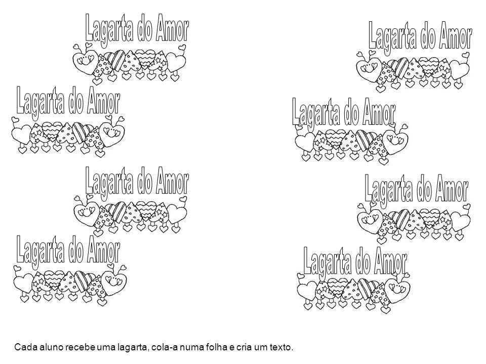 Cada aluno recebe uma lagarta, cola-a numa folha e cria um texto.