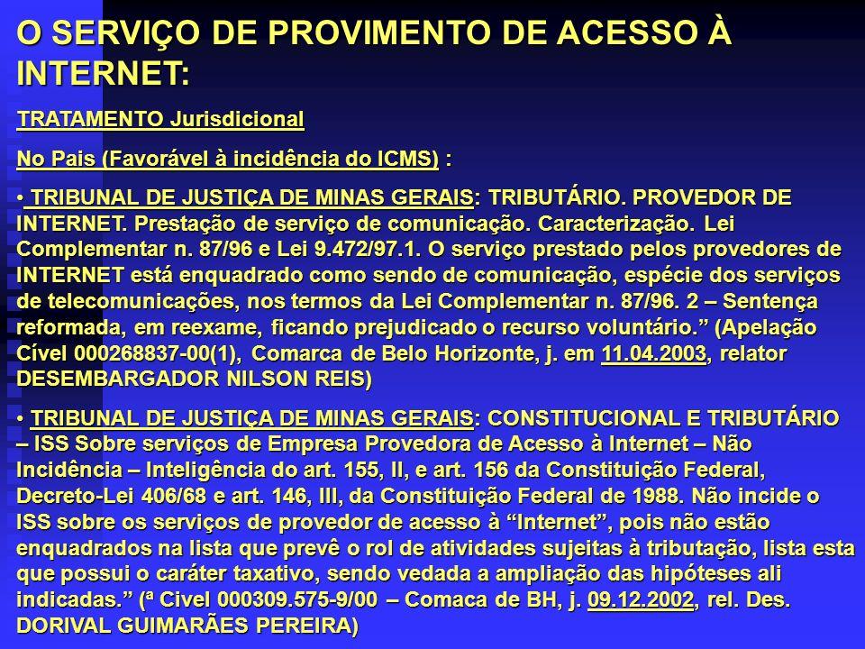 O SERVIÇO DE PROVIMENTO DE ACESSO À INTERNET: TRATAMENTO Jurisdicional No Pais (Favorável à incidência do ICMS) : TRIBUNAL DE JUSTIÇA DE MINAS GERAIS: