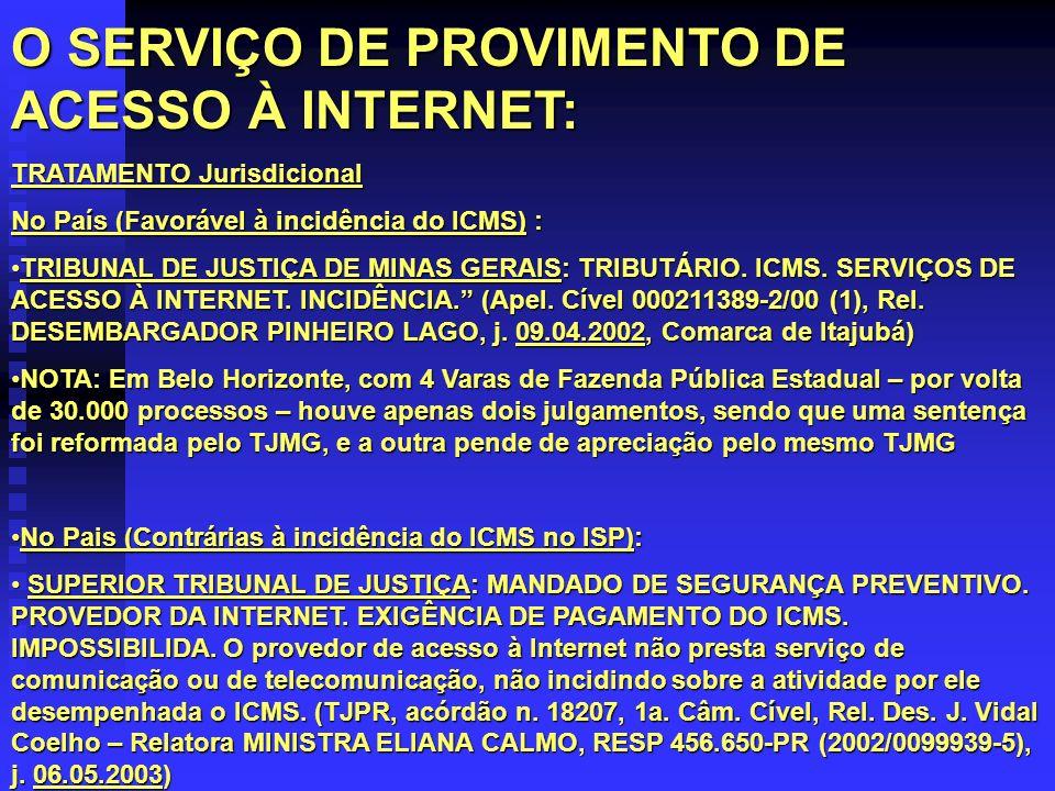 O SERVIÇO DE PROVIMENTO DE ACESSO À INTERNET: TRATAMENTO Jurisdicional No País (Favorável à incidência do ICMS) : TRIBUNAL DE JUSTIÇA DE MINAS GERAIS: