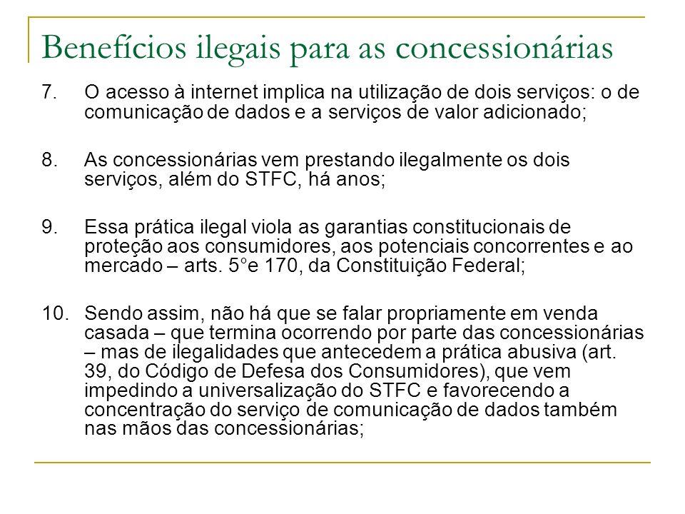 Benefícios ilegais para as concessionárias 7. O acesso à internet implica na utilização de dois serviços: o de comunicação de dados e a serviços de va