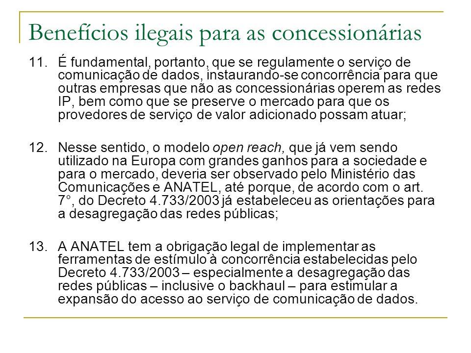 Benefícios ilegais para as concessionárias 11.É fundamental, portanto, que se regulamente o serviço de comunicação de dados, instaurando-se concorrênc