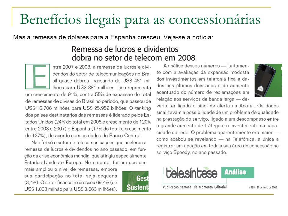 Benefícios ilegais para as concessionárias Mas a remessa de dólares para a Espanha cresceu. Veja-se a notícia: