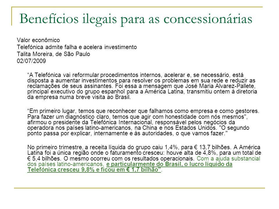 Benefícios ilegais para as concessionárias Valor econômico Telefónica admite falha e acelera investimento Talita Moreira, de São Paulo 02/07/2009 A Te