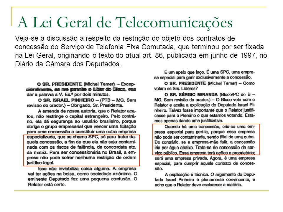 A Lei Geral de Telecomunicações Veja-se a discussão a respeito da restrição do objeto dos contratos de concessão do Serviço de Telefonia Fixa Comutada
