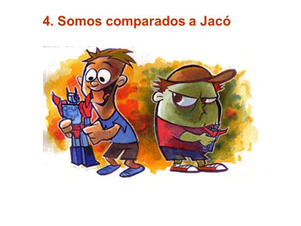 4. Somos comparados a Jacó