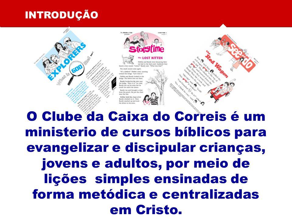 INTRODUÇÃO O Clube da Caixa do Correis é um ministerio de cursos bíblicos para evangelizar e discipular crianças, jovens e adultos, por meio de lições