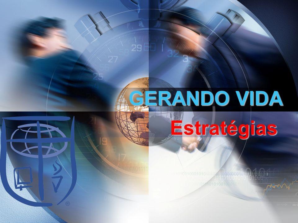 GERANDO VIDA Estratégias