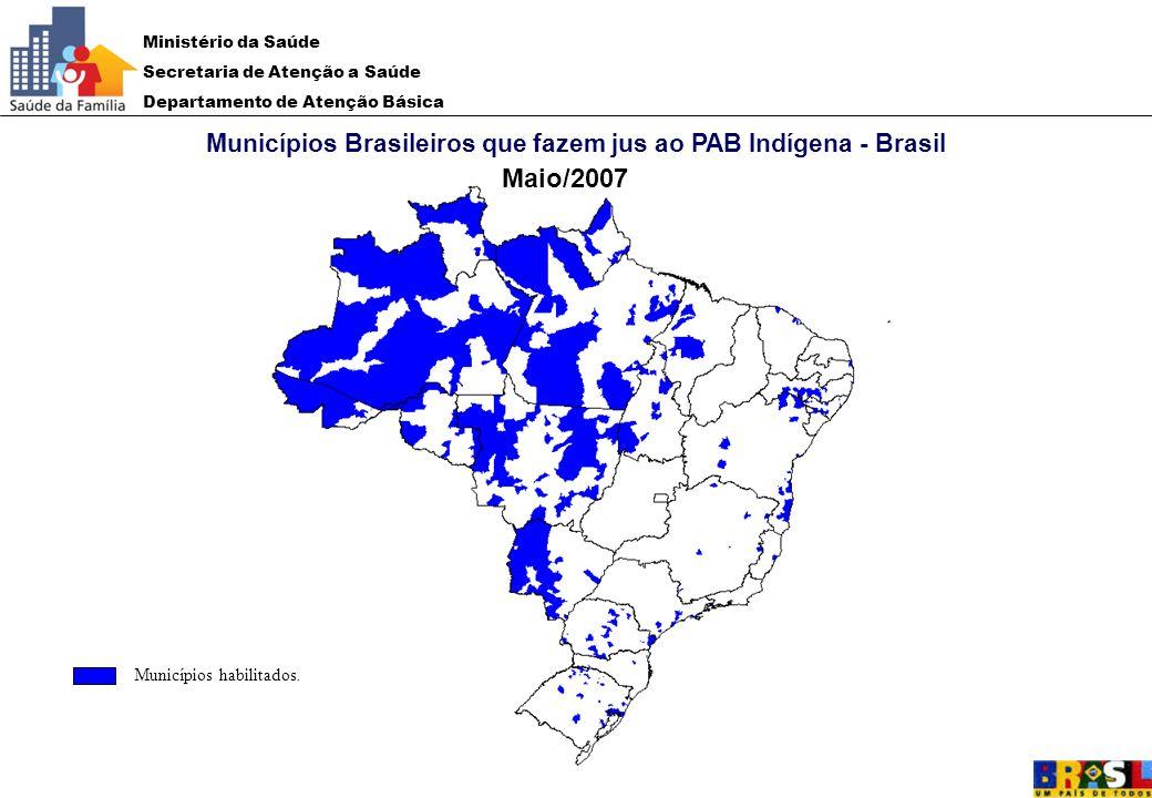 Ministério da Saúde Secretaria de Atenção a Saúde Departamento de Atenção Básica Municípios Brasileiros que fazem jus ao PAB Indígena - Brasil Maio/20