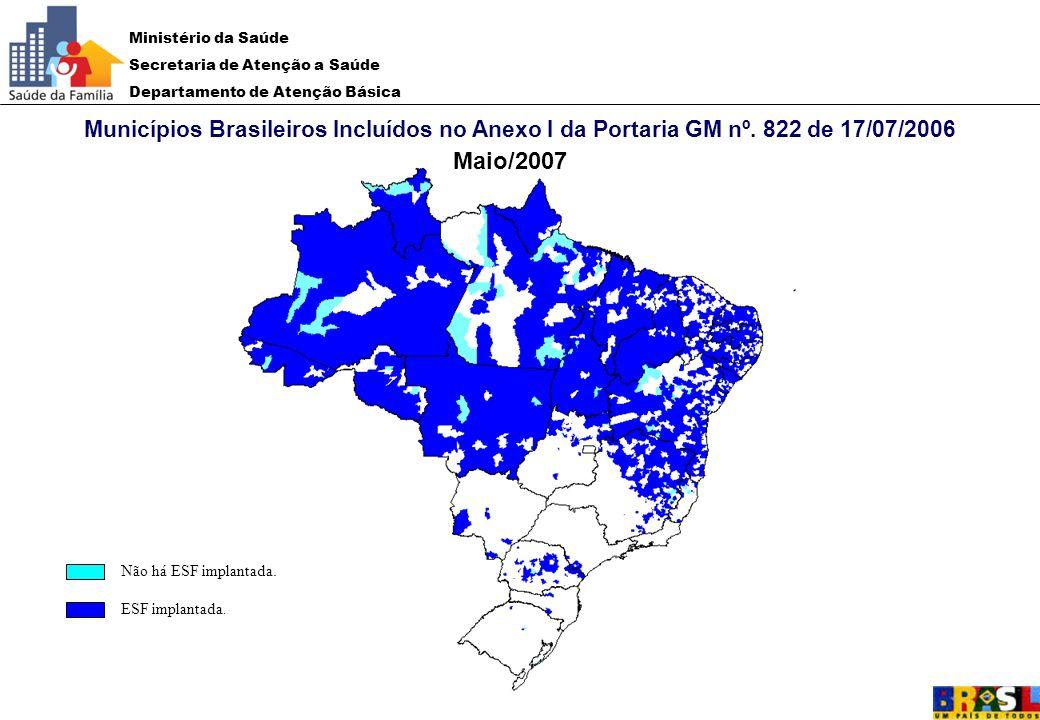 Ministério da Saúde Secretaria de Atenção a Saúde Departamento de Atenção Básica Municípios Brasileiros Incluídos no Anexo I da Portaria GM nº. 822 de