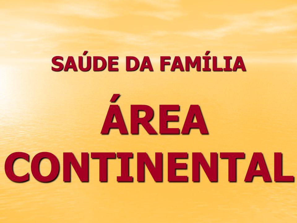 SAÚDE DA FAMÍLIA ÁREA CONTINENTAL ÁREA CONTINENTAL