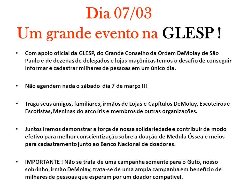 Dia 07/03 Um grande evento na GLESP ! Com apoio oficial da GLESP, do Grande Conselho da Ordem DeMolay de São Paulo e de dezenas de delegados e lojas m