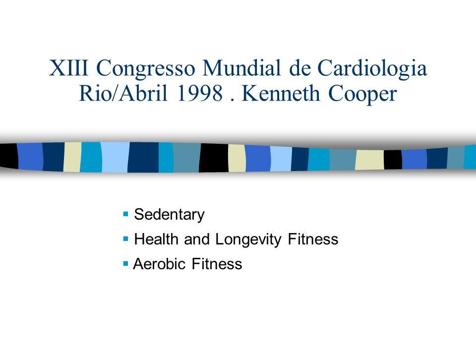 Jean-Pierre Després Metabolic Fitness- 1998 Melhora no estado metabólico induzida por exercícios de intensidade intermediária, sem haver necessariamente condicionamento aeróbico.