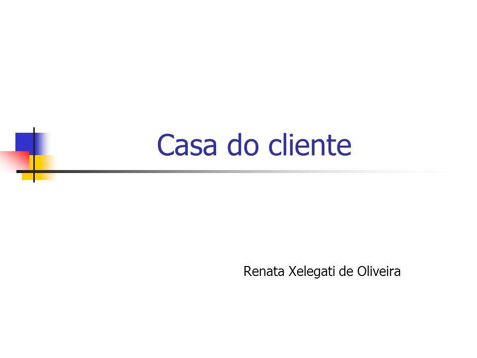 Casa do cliente Renata Xelegati de Oliveira