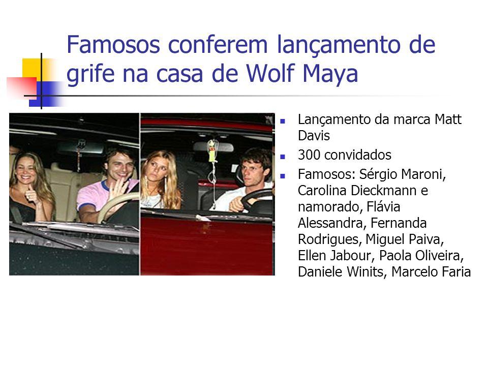 Famosos conferem lançamento de grife na casa de Wolf Maya Lançamento da marca Matt Davis 300 convidados Famosos: Sérgio Maroni, Carolina Dieckmann e n