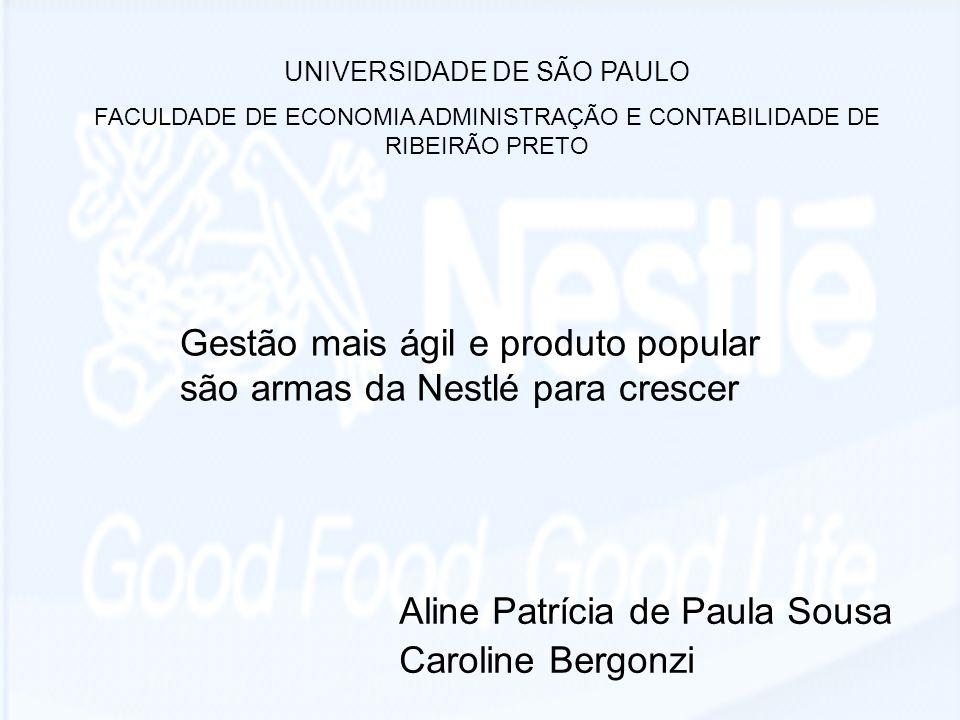 Aline Patrícia de Paula Sousa Caroline Bergonzi UNIVERSIDADE DE SÃO PAULO FACULDADE DE ECONOMIA ADMINISTRAÇÃO E CONTABILIDADE DE RIBEIRÃO PRETO Gestão