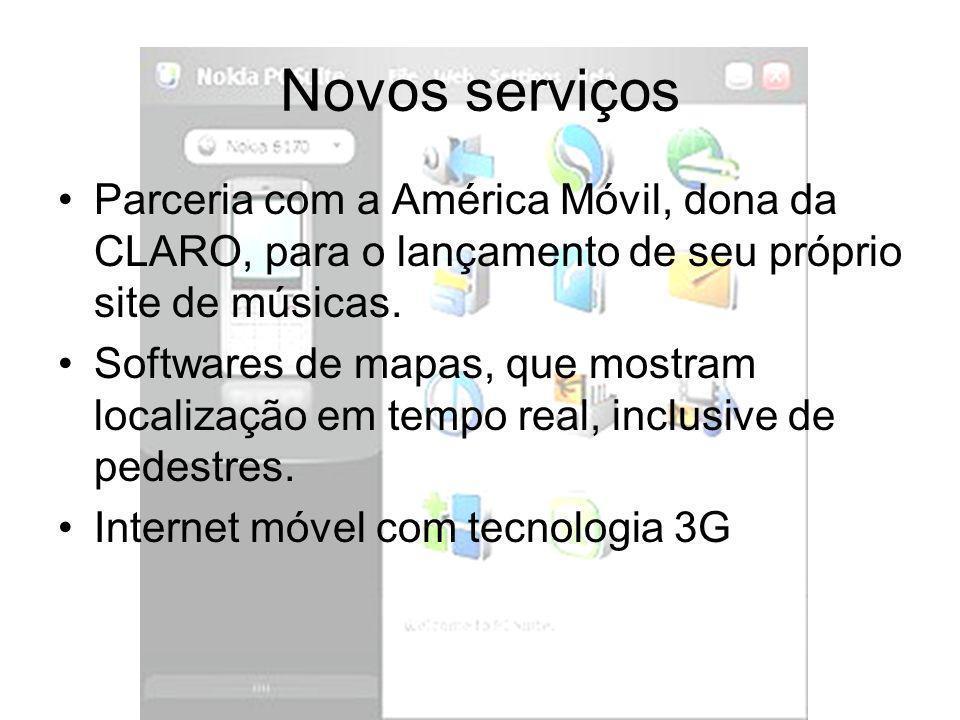 Novos serviços Parceria com a América Móvil, dona da CLARO, para o lançamento de seu próprio site de músicas. Softwares de mapas, que mostram localiza