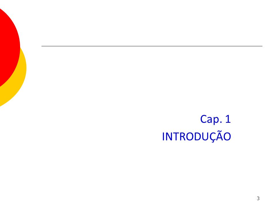 3 Cap. 1 INTRODUÇÃO Capítulo 1