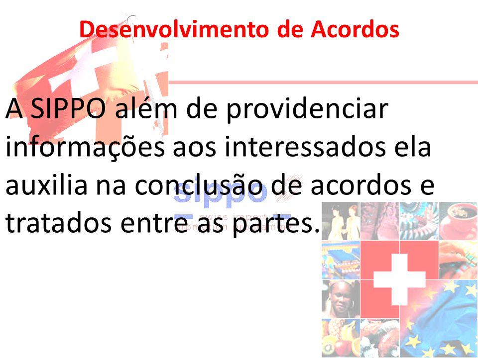 Desenvolvimento de Acordos A SIPPO além de providenciar informações aos interessados ela auxilia na conclusão de acordos e tratados entre as partes.