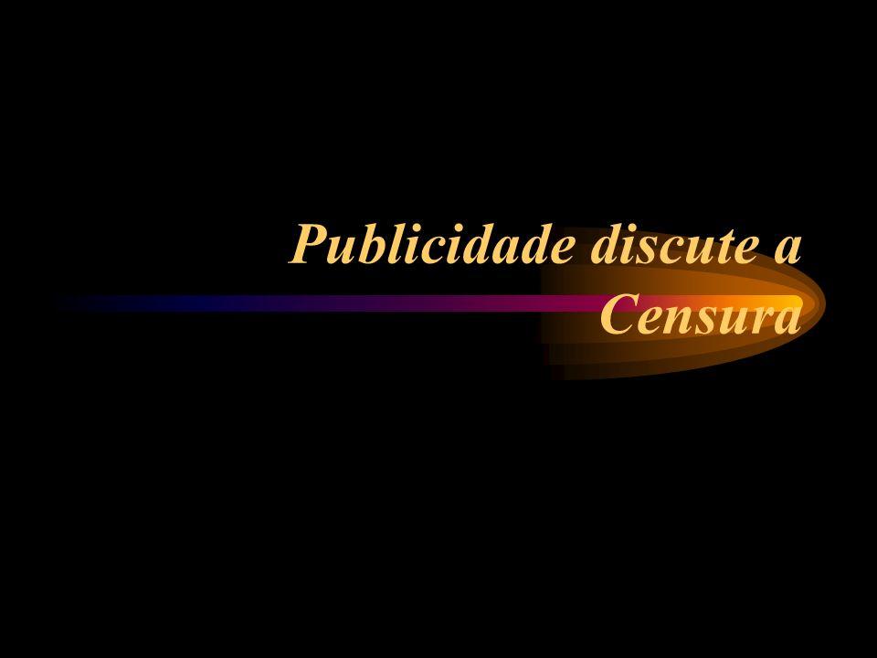 Publicidade discute a Censura