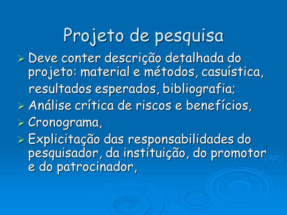 Projeto de pesquisa Deve conter descrição detalhada do projeto: material e métodos, casuística, Deve conter descrição detalhada do projeto: material e
