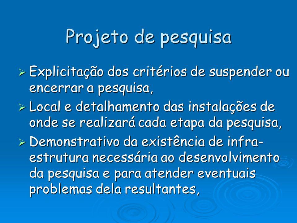 Projeto de pesquisa Explicitação dos critérios de suspender ou encerrar a pesquisa, Explicitação dos critérios de suspender ou encerrar a pesquisa, Lo