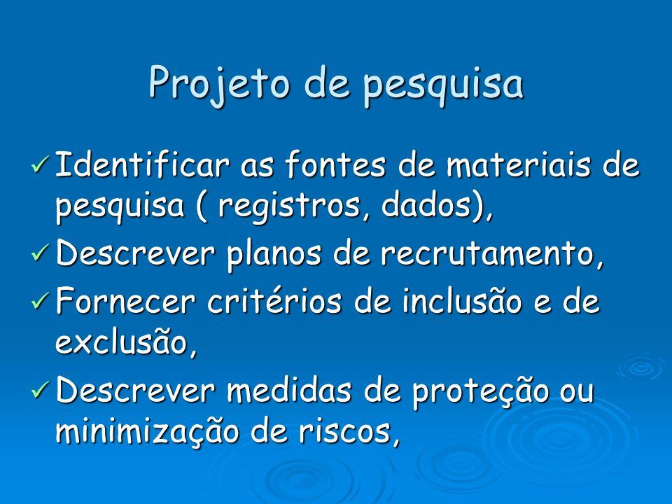 Projeto de pesquisa Identificar as fontes de materiais de pesquisa ( registros, dados), Identificar as fontes de materiais de pesquisa ( registros, da