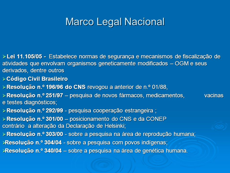 Marco Legal Nacional Lei 11.105/05 - Estabelece normas de segurança e mecanismos de fiscalização de atividades que envolvam organismos geneticamente m