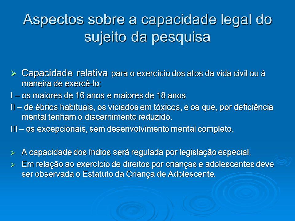 Aspectos sobre a capacidade legal do sujeito da pesquisa Capacidade relativa para o exercício dos atos da vida civil ou à maneira de exercê-lo: Capaci