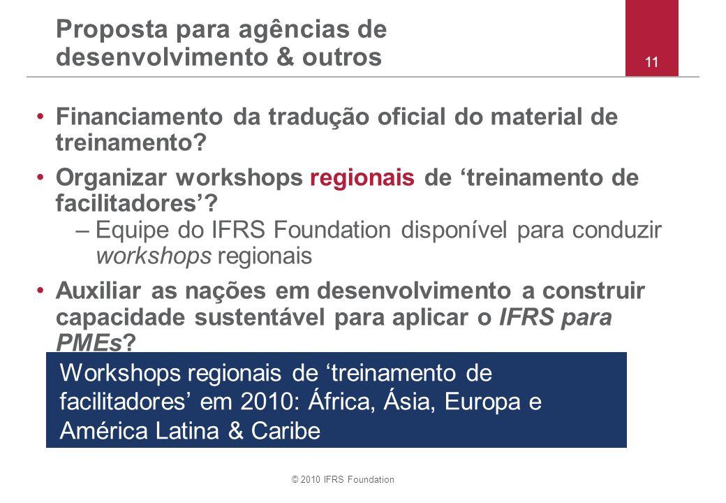 © 2010 IFRS Foundation Proposta para agências de desenvolvimento & outros Financiamento da tradução oficial do material de treinamento.