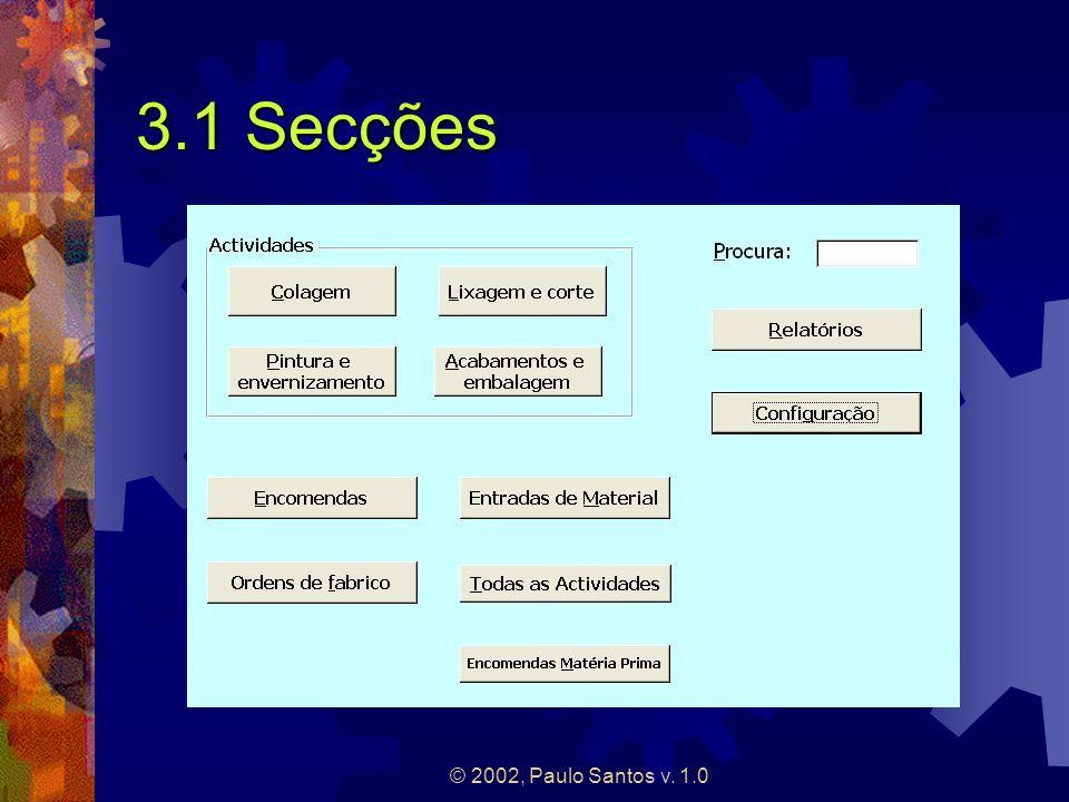 © 2002, Paulo Santos v. 1.0 3.1 Secções
