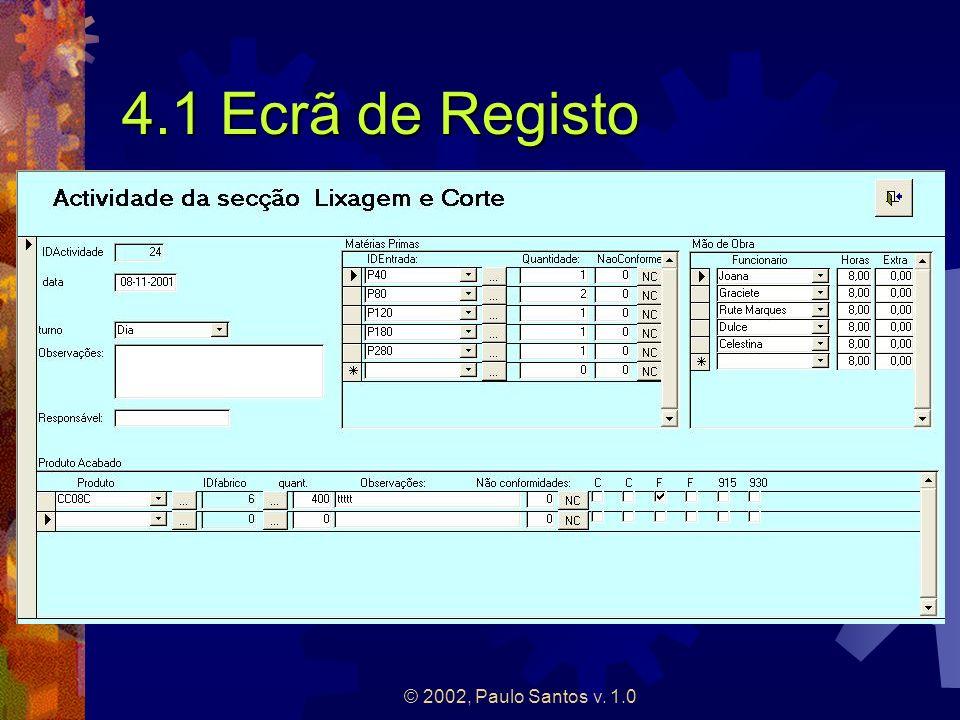 © 2002, Paulo Santos v. 1.0 4.1 Ecrã de Registo